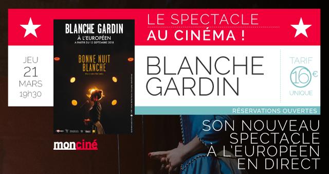 SPECTACLE : BLANCHE GARDIN